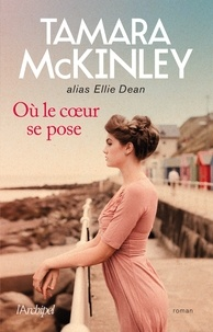Tamara McKinley et Tamara Mckinley - Où le coeur se pose.