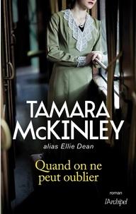 Tamara McKinley - Quand on ne peut oublier.