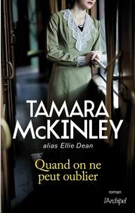 Tamara McKinley et Tamara Mckinley - Quand on ne peut oublier.