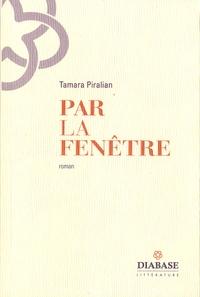 Tamara Piralian - Par la fenêtre.