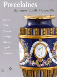 Tamara Préaud et Régine de Plinval de Guillebon - Porcelaines du musée Condé à Chantilly.