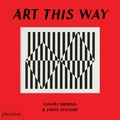 Tamara Shopsin et Jason Fulford - Art This Way.