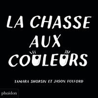 Tamara Shopsin et Jason Fulford - La chasse aux couleurs.