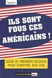 Tamarik - Ils sont fous ces américains !.