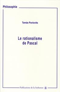 Tamas Pavlovits - Le rationalisme de Pascal.