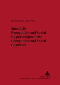 Tamás Pólya et László Tarnay - Specificity Recognition and Social Cognition.