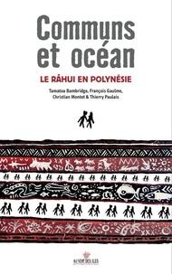 Tamatoa Bambridge et François Gaulme - Communs et océans - Le râhui en Polynésie.