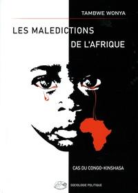 Tambwe Wonya - Les malédictions de l'Afrique - Cas du Congo-Kinshasha.