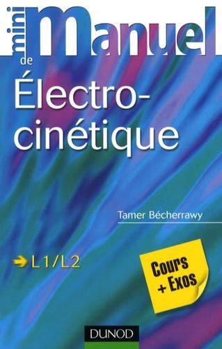 Tamer Bécherrawy - Electrocinétique L1-L2 - Cours + Exos.