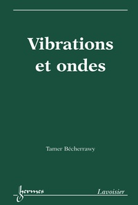 Tamer Bécherrawy - Vibrations et ondes.