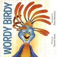 Tammi Sauer et Dave Mottram - Wordy Birdy.