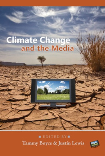 Tammy Boyce et Justin Lewis - Climate Change and the Media.