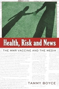 Tammy Boyce - Health, Risk and News - The MMR Vaccine and the Media.