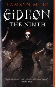 Tamsyn Muir - The Locked Tomb  : Gideon the Ninth.