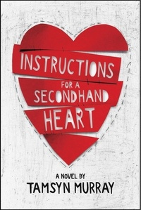 Tamsyn Murray - Instructions for a Secondhand Heart.