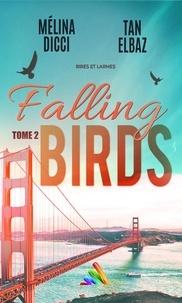 Tan Elbaz et Mélina Dicci - Falling Birds - tome 2.
