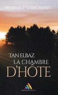 Tan Elbaz - La Chambre d'hôte.