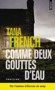 Tana French - Comme deux gouttes d'eau.