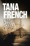 Tana French - L'Invité sans visage.