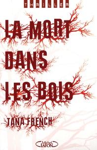 Tana French - La mort dans les bois.