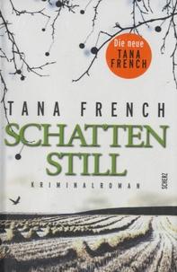 Tana French - Schattenstill.