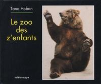 Tana Hoban - Le zoo des z'enfants.