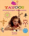 Tana - Tatoos - Minitatouages temporaires.