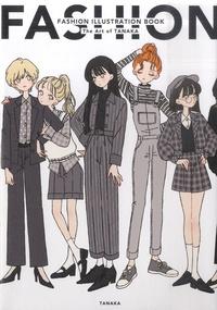 Tanaka - Fashion Illustration Book - The Art of Tanaka.