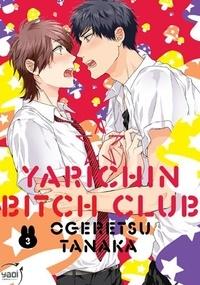 Tanaka Ogeretsu - Yarichin bitch club Tome 3 : .