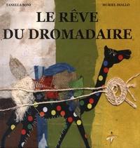 Tanella Boni et Muriel Diallo - Le rêve du dromadaire.