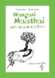 Tanella Boni et Muriel Diallo - Wangari Maathai, celle qui guérit la Terre.