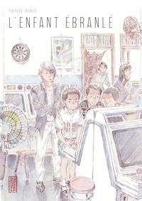 Tang Xiao - L'enfant ébranlé.