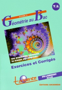 Tangente - Géométrie au Bac Tle S - Tome 2, Exercices et corrigés.