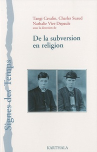 Tangi Cavalin et Charles Suaud - De la subversion en religion.