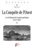 Tangi Villerbu - La Conquête de l'Ouest - Le récit français de la nation américaine au XIXe siècle.