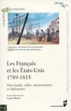 Tangi Villerbu - Les Français et les Etats-Unis, 1789-1815 - Marchands, exilés, missionnaires et diplomates.