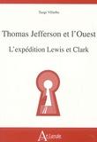Tangi Villerbu - Thomas Jefferson et l'Ouest - L'expédition Lewis et Clark.