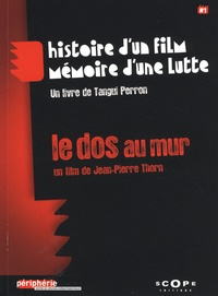 Tangui Perron - Histoire d'un film, mémoire d'une lutte - Le dos au mur, un film de Jean-Pierre Thorn. 1 DVD
