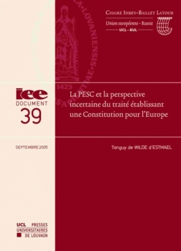 Tanguy de Wilde d'Estmael - La PESC et la perspective incertaine du traité établissant une Constitution pour l'Europe.