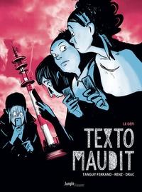 Tanguy Ferrand et  Renz - Texto maudit Tome 1 : Le défi.