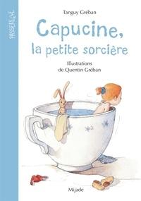 Tanguy Gréban et Quentin Gréban - Capucine la petite sorcière.
