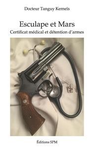 Tanguy Kerneïs - Esculape et Mars - Certificat médical et détention d'armes.