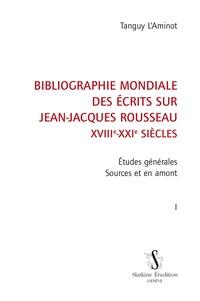Galabria.be Bibliographie mondiale des écrits sur Jean-Jacques Rousseau XVIIIe-XXIe siècles - Tome 1, Etudes générales ; Sources en amont Image