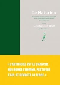 Tanguy L'Aminot - Le Naturien - Fac-similé de la collection complète du journal (1898) suivi de L'Ordre naturel, Clameurs libertaires antiscientifiques (1905) précédé de L'écologie en 1898.