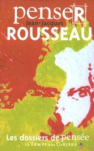 Tanguy L'Aminot - Penser Rousseau.
