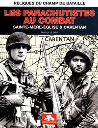 Tanguy Le Sant - Les parachutistes au combat - Sainte-Mère-Eglise et Carentan.