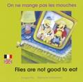 Tanguy Pay et Stéphane Vandamme - On ne mange pas les mouches - Edition bilingue français-anglais.