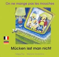 Tanguy Pay et Stéphane Vandamme - On ne mange pas les mouches - Edition bilingue français-allemand.