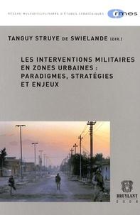 Tanguy Struye de Swielande - Les interventions militaires en zones urbaines : paradigmes, stratégies et enjeux.