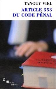 Tanguy Viel - Article 353 du code pénal.